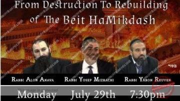 From Destruction To Rebuilding of Beit HaMikdash (Rabbis Anava, Reuven, Mizrachi)