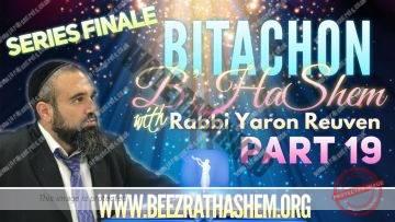 Bitachon B'HaShem PART 19 HARD TIMES BEFORE MASHIACH (SERIES FINALE)