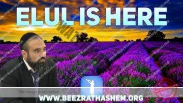ELUL IS HERE (Aur Torah New York)