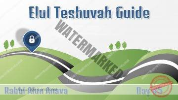 Elul Teshuvah Guide – Day #5 – Refinement of character – Rabbi Alon Anava