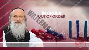 In Order, Out of Order | Rabbi Lazer Brody