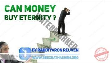 MUSSAR Pirkei Avot (113) Can Money Buy Eternity?
