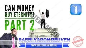 MUSSAR Pirkei Avot (114) Can Money Buy Eternity? PART 2