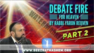 MUSSAR Pirkei Avot (121) Debate Fire For Heaven PART 2