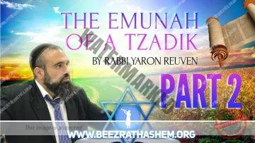 MUSSAR Pirkei Avot (126) The Emunah of A Tzadik PART 2
