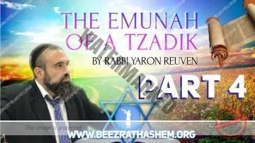 MUSSAR Pirkei Avot (128) The Emunah of A Tzadik PART 4