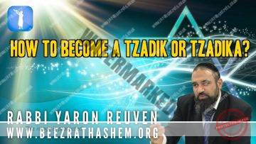 MUSSAR Pirkei Avot (170)  How To Become A Tzadik or Tzadika?