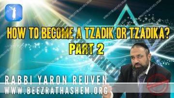 MUSSAR Pirkei Avot (171) How To Become A Tzadik or Tzadika PART 2