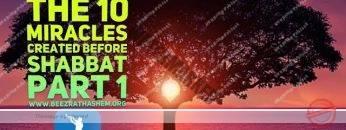 MUSSAR Pirkei Avot (92) The 10 Miracles Created Before Shabbat PART 1