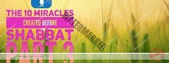 MUSSAR Pirkei Avot (94)The 10 Miracles Created Before Shabbat PART 3