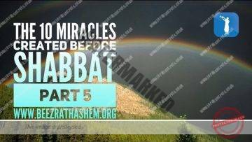 MUSSAR Pirkei Avot (96)The 10 Miracles Created Before Shabbat PART 5