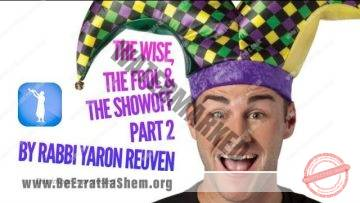 MUSSAR Pirkei Avot (98)The Wise The Fool And The Showoff  PART 2