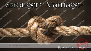 Shalom Bayit – Self refinement builds a stronger marriage – Rabbi Alon Anava