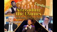Spreading the Flames – Candle #8 – Rabbi Yitzchak Breitowitz & Rabbi Zamir Cohen