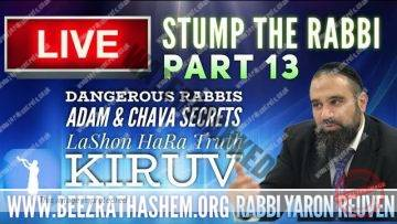 STUMP THE RABBI PART 13 Dangerous Rabbis, Adam & Chava Secrets, LaShon HaRa Truth, KIRUV