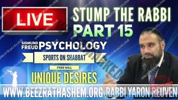 STUMP THE RABBI PART 15 Sigmund Freud Psychology, Sports on Shabbat, FREE WILL, Unique Desires