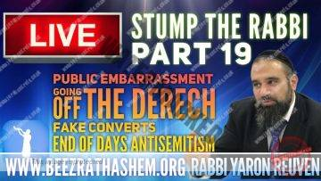 STUMP THE RABBI PART 19 Public Embarrassment, Going OTD, Fake Converts, End Of Days Anti Semitism