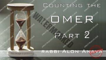 The counting of the Omer – What is the Kabbalah behind it? Part 2 – Rabbi Alon Anava