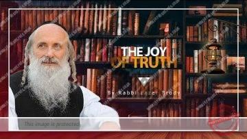 The Joy of Truth | Rabbi Lazer Brody