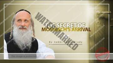 The Secret of Moshiach's Arrival