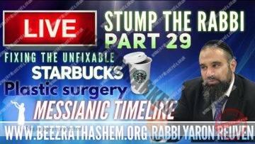 STUMP THE RABBI PART (29) Fixing The Unfixable, Starbucks, Plastic Surgery, Messianic Timeline