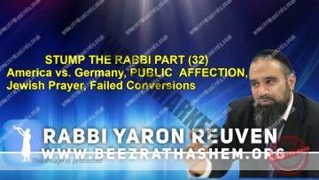 STUMP THE RABBI PART (32) America vs. Germany, PUBLIC  AFFECTION, Jewish Prayer, Failed Conversions