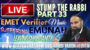 STUMP THE RABBI PART (33) EMET Verifier, Practical EMUNAH, Suffering, MUSIC, Leaving Christianity