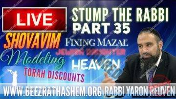 STUMP THE RABBI PART (35) SHOVAVIM, Fixing MAZAL, Modeling, Torah Discounts, HEAVEN, Jewish Daughter