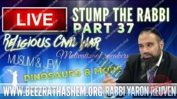 STUMP THE RABBI PART (37) Religious Civil War, Motivational Speakers, Muslim & Jew, Dinosaurs & More