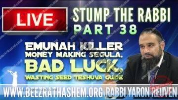 STUMP THE RABBI PART (38) Emunah Killer, Money Making Segula, Bad Luck, Wasting Seed TeShuva Guide
