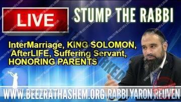 STUMP THE RABBI PART 42 InterMarriage, KING SOLOMON, AfterLIFE, Suffering Servant, HONORING PARENTS