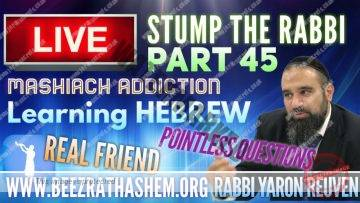 STUMP THE RABBI PART (45) Real Friend, MaShiach Addiction, Learning HEBREW, Pointless QUESTIONS!!