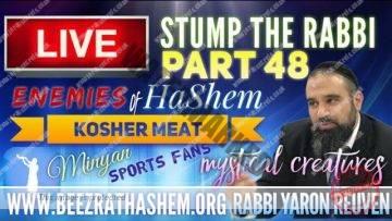 STUMP THE  RABBI PART (48) ENEMIES of HaShem, Kosher Meat, MINYAN, SPORTS Fans, MYSTICAL CREATURES
