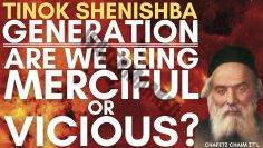 TINOK SheNishba Generation:  Are We Being Merciful or Vicious?