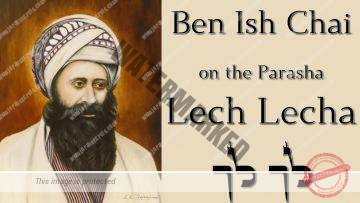 Parashat Lech Lecha | From the Ben Ish Chai – Does age count? – By Rabbi Alon Anava