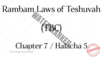 Rambam Laws of Teshuvah – Chapter 7 / Halacha 5 – Rabbi Alon Anava | Atzmut.org
